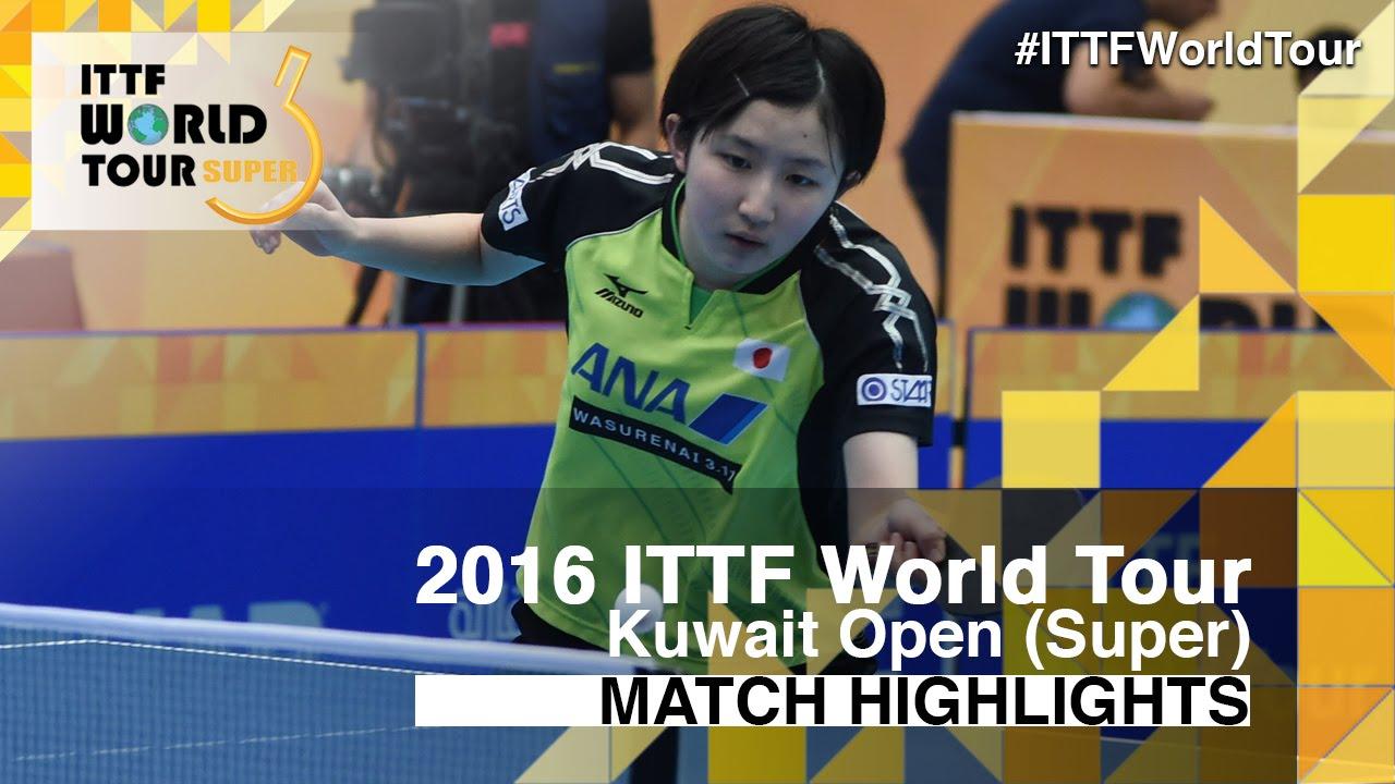 2016 Kuwait Open Highlights: Hina Hayata vs Honoka ...