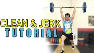 OLYMPIC WEIGHTLIFTING 101: How To Clean & Jerk (Full Tutorial) Ft. Clarence Kennedy