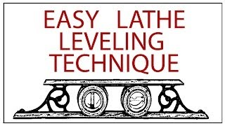 Metal Lathe 101, Tip  #1:  Leveling Your Lathe