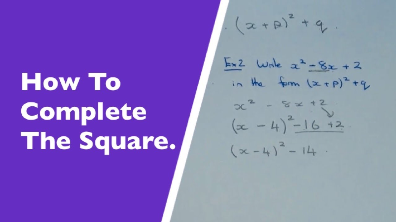 How Toplete The Square And Write A Quadratic In The Form (x+p)^2+q