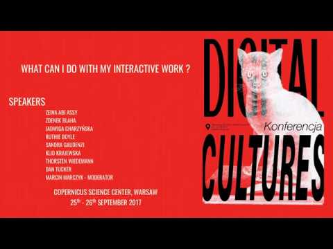 Digital Cultures Conference 2017: What can I do with my interactive work