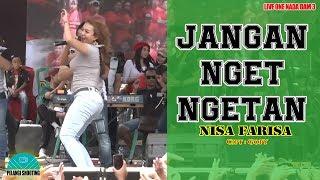 Gambar cover JANGAN NGET NGETAN - NISA FARISA | OFFICIAL : LIVE ONE NADA  DAM 3