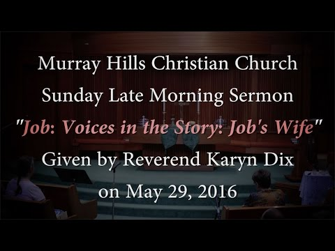 "MHCC Sermon ""Job: Voices in the Story: Job's Wife"" by Karyn Dix from 5/29/2016"