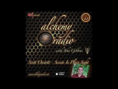 Alchemy 048 - Scott Onstott - Secrets In Plain Sight