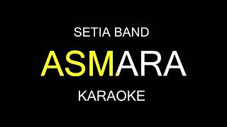 Download Karaoke Setia Band - Asmara
