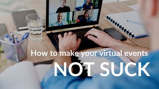 How to Make your Virtual Events NOT SUCK | Haute Dokimazo