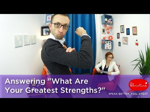 "Answering ""What Are Your Greatest Strengths?"" In A Job Interview"