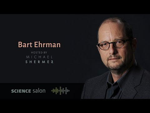 Bart Ehrman: How a Forbidden Religion Swept the World (Science Salon # 18)