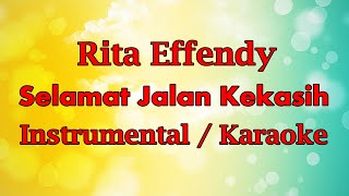 Rita Effendy - Selamat Jalan Kekasih // Piano Instrumental // Karaoke