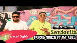 Faycel Sghir ft Dj Adel - Seniorita Official Video Clip 2019⎢فيصل الصغير وديجي عادل سينيوريتا