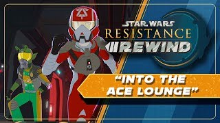 Star Wars Resistance Rewind #1.5 | Into the Ace Lounge