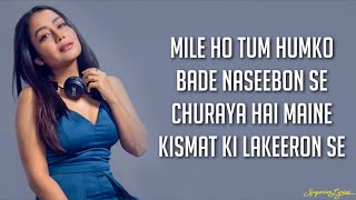 Mile Ho Tum Humko (Lyrics) - Neha Kakkar | Tony Kakkar | Fever