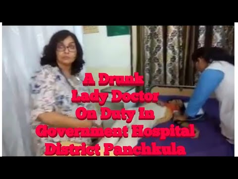 A Drunk Lady Doctor On Duty In Government Hospital District Punchkula