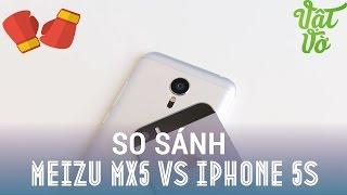 Vật Vờ| So sánh chi tiết Meizu MX5 và iPhone 5s: phân khúc 7 triệu đồng(Giới thiệu, so sánh smartphone Meizu MX5 và iPhone 5s mở hộp, so sánh,camera,đánh giá,trải nghiệm Meizu MX5 và iPhone 5s Các bạn có thể tìm kiếm video ..., 2015-08-26T13:22:25.000Z)