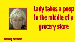 Lady Poops in the middle of a grocery store