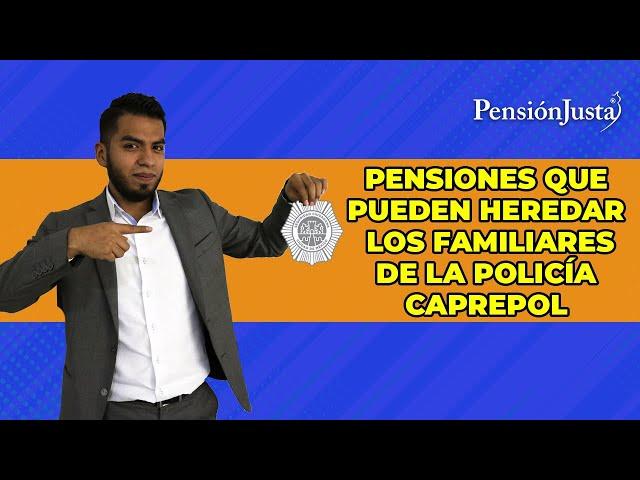 ¿Qué tipos de pensiones hereda la familia de los policías de la CDMX? - Pensión Justa