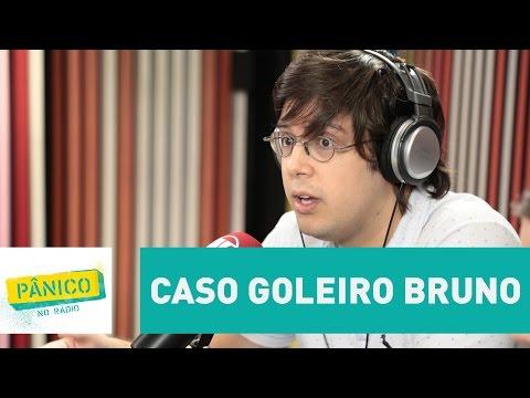 Caso goleiro Bruno: por que há idolatria, apesar do crime cometido? | Pânico