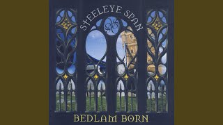 Provided to YouTube by The Orchard Enterprises Who Told The Butcher · Steeleye Span Bedlam Born ℗ 2009 Park Records Released on: 2000-10-16 ...