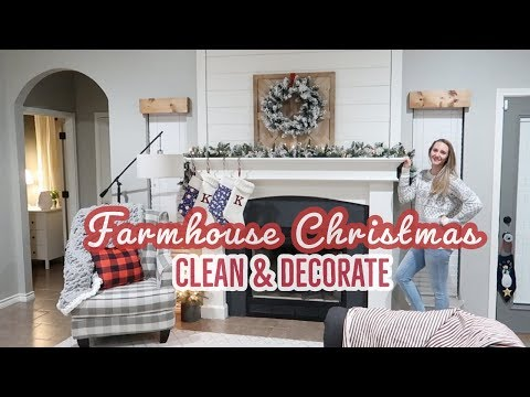 CHRISTMAS CLEAN AND DECORATE WITH ME | FARMHOUSE CHRISTMAS DECOR HOUSE TOUR 2019 (PART 1)