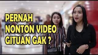Video PERNAH NONTON VIDEO GITUAN GAK ?  | SOSIAL EKSPERIMEN INDONESIA | PRANK INDONESIA download MP3, 3GP, MP4, WEBM, AVI, FLV September 2018