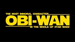 The most IMMORAL character in Star Wars: Obi-wan Kenobi?