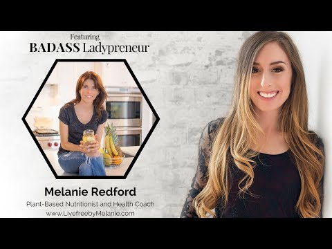 {Featuring Badass Ladypreneurs} Melanie Redford - Plant-Based Nutritionist and Health Coach