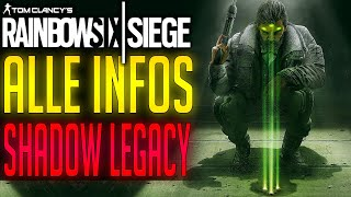 SHADOW LEGACY ALLE INFOS | Rainbow Six Siege
