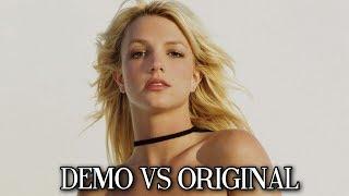 Britney Spears: DEMO VS ORIGINAL SONG