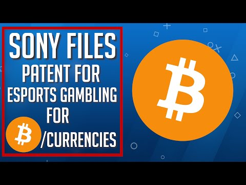Sony Has Filed A Patent For Esports Gambling for Bitcoin & Other Currencies