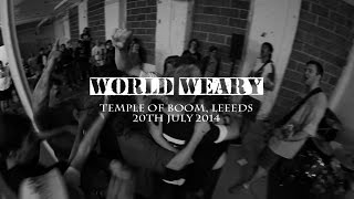 WORLD WEARY (FULL SET) - Temple Of Boom 2, Leeds