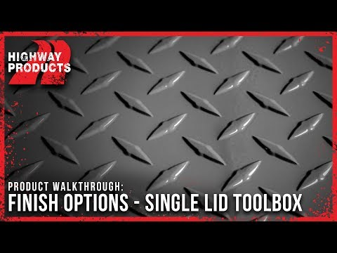 Highway Products | Single Lid Truck Tool Box Finish Options