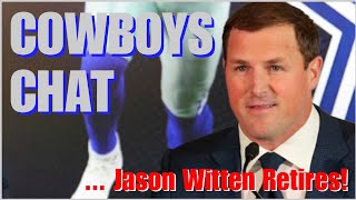 COWBOYS CHAT: Jason Witten Retires & What He Said In His Press Conference; Youngest Roster In NFL!!!