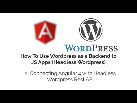 Connecting Angular 4 with Headless Wordpress Rest API
