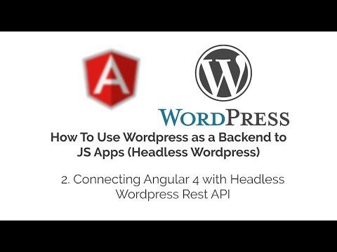 Connecting Angular 4 with Headless Wordpress Rest API