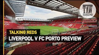 Baixar Liverpool v FC Porto Preview | Talking Reds