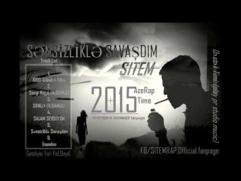 SITEM-SƏNSİZLİKLƏ SAVAŞDIM-2015 HD.mp4