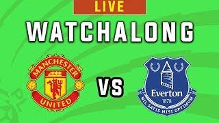 Man Utd vs Everton - Live Football Watchalong - Premier League 2019