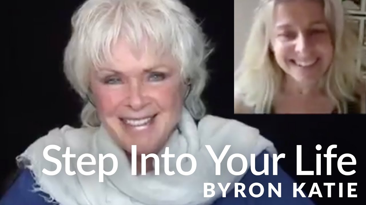 How to Step Out of the Dream and Into Your Life—The Work of Byron Katie®