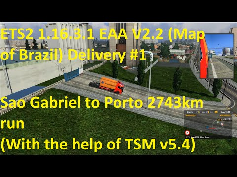 ETS2 1.16.3.1 EAA v2.2 Map of Brazil Delivery #1 2743km run