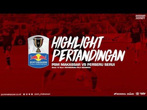 Highlight Pertandingan  PSM MAKASSAR VS Perseru Serui - PIALA INDONESIA | LEG 1
