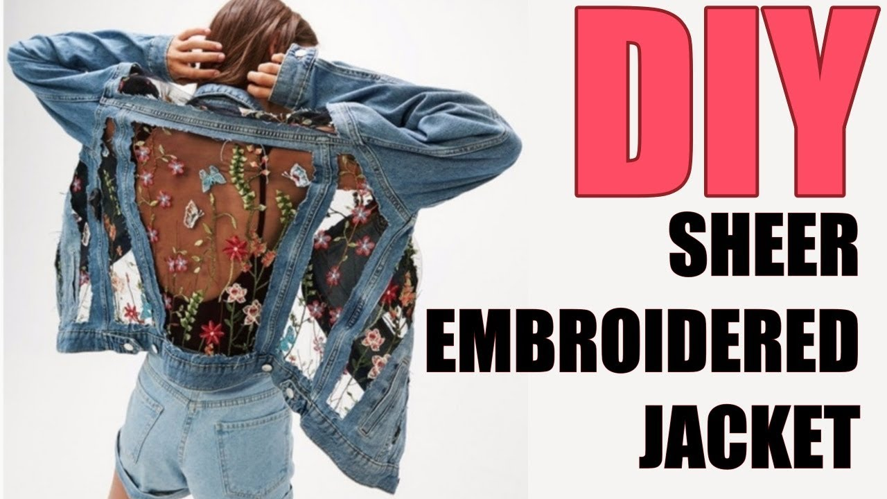 7075f52ae DIY: How To Make SHEER FLORAL Embroidery Jacket- By Orly Shani ...