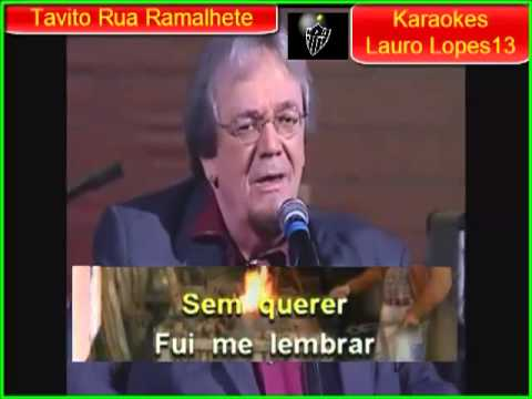 VIDEO KARAOKE TAVITO RUA RAMALHETE ,; ,