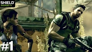 Resident Evil 5 - Playthrough Gameplay Chapter 1-1 PART 1 (Shield Android TV)