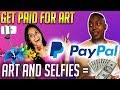 Get paid for your Art and Selfies [by PayPal in 2019]