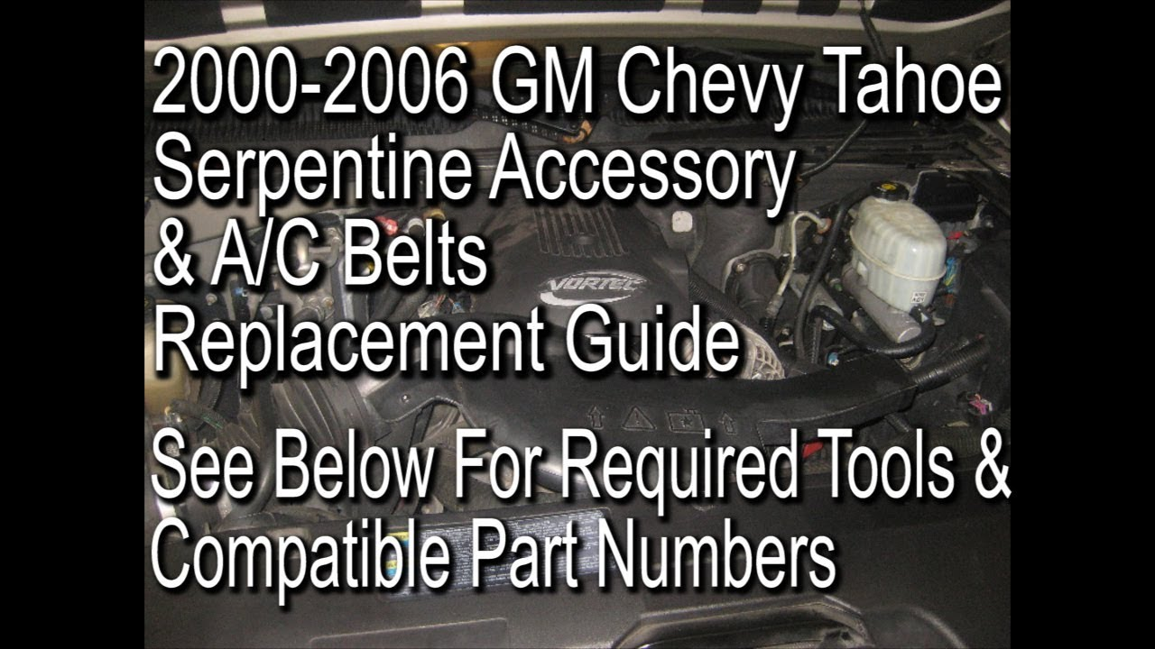 2000 to 2006 gm chevy tahoe how to change serpentine accessory a c belts diy tutorial [ 1280 x 720 Pixel ]