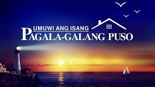 """Kristiyanong Video """"Umuwi ang isang Pagala-galang Puso"""""""