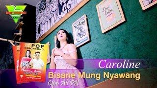 BISANE MUNG NYAWANG - CAROLINE