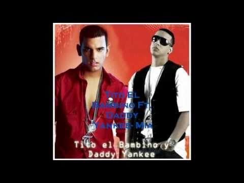 Tito El Bambino ft. Daddy Yankee Eres Mia