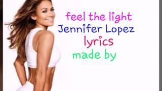 Jennifer Lopez - Feel the light (lyrics)
