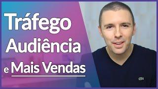 FORMAS DE GERAR TRÁFEGO E CONSTRUIR AUDIÊNCIA PARA VENDER MAIS | Alex Vargas